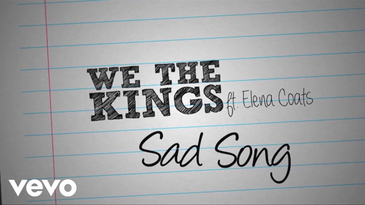 Sad Song Lyrics - We The Kings