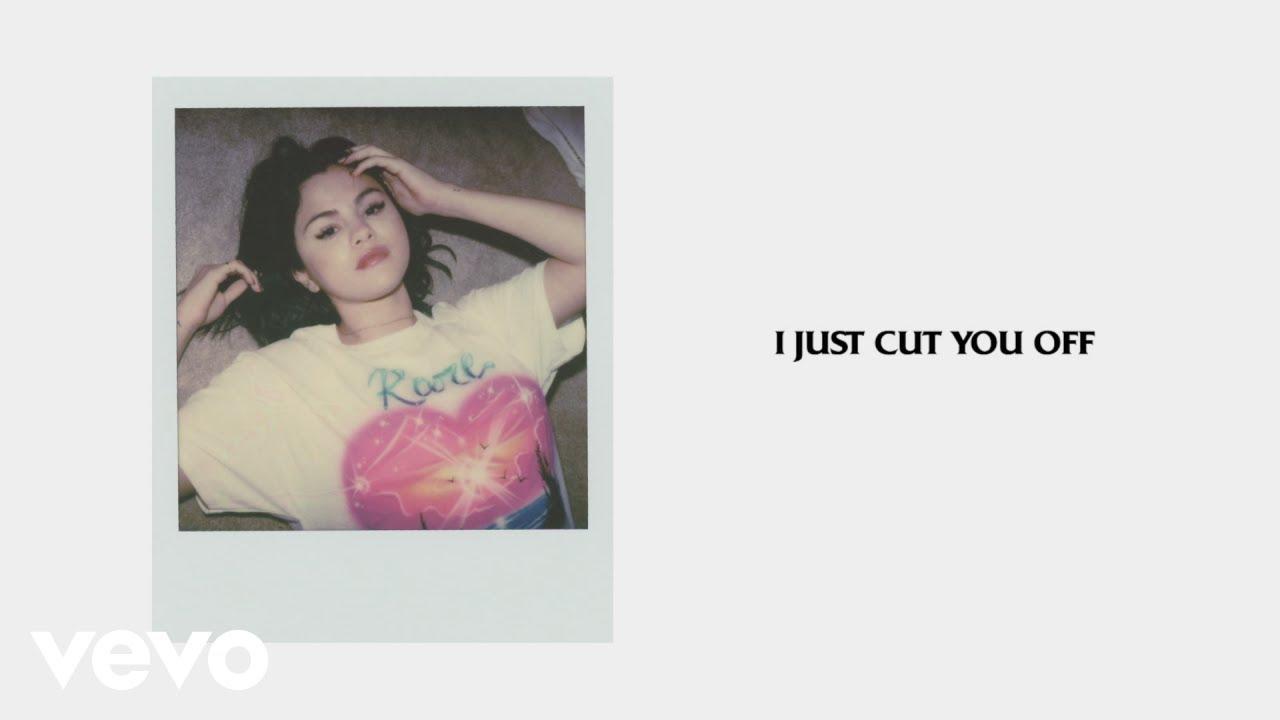 Cut You Off Lyrics - Selena Gomez